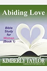 Abiding Love (Bible Study for Women Book 1) Kindle Edition