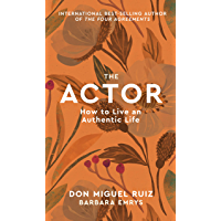 The Actor: How to Live an Authentic Life (Mystery School Series Book 1) (English Edition)