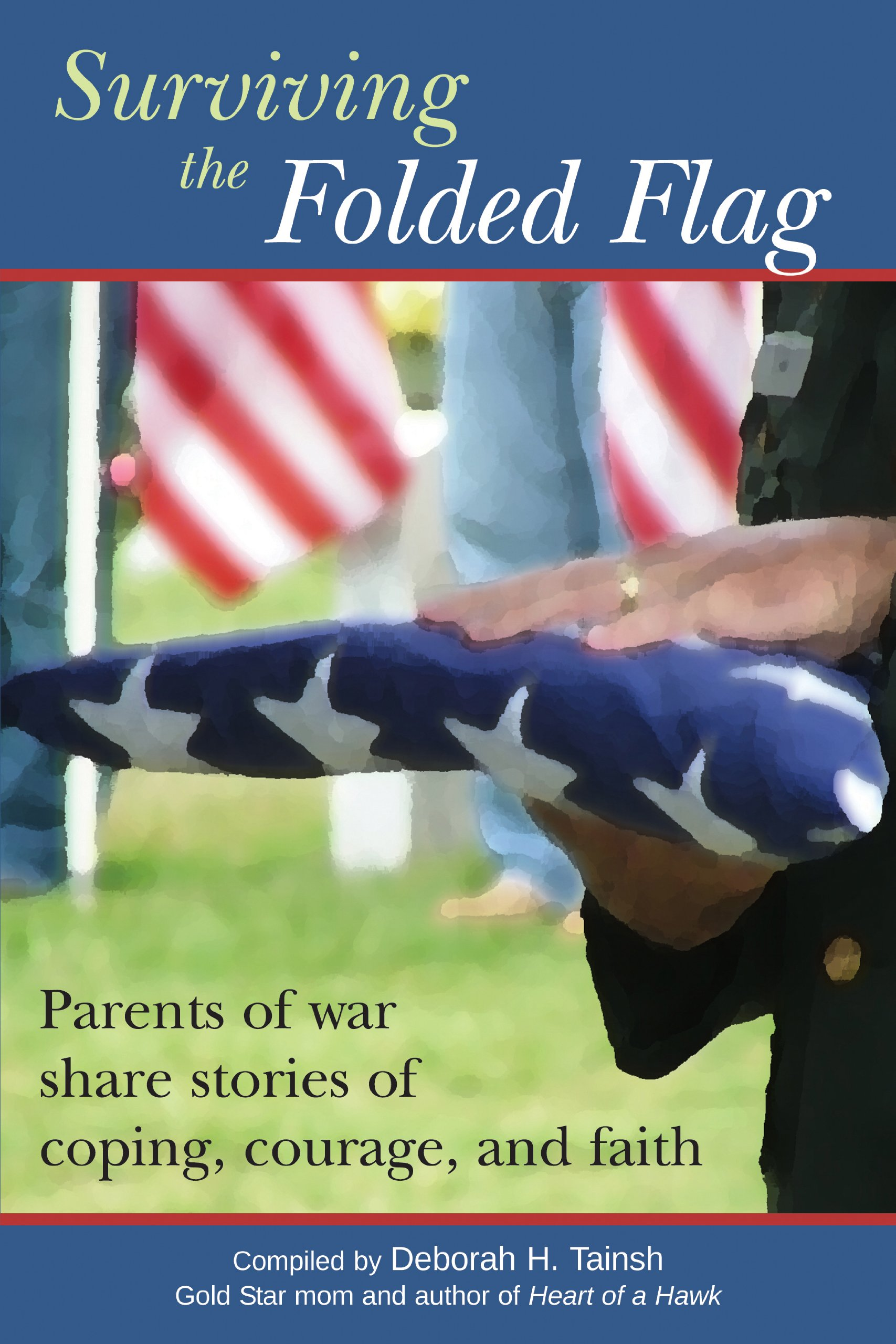 Surviving the Folded Flag: Parents of war share stories of coping, courage, and faith