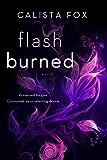 Flash Burned: A Novel (Burned Deep Trilogy)