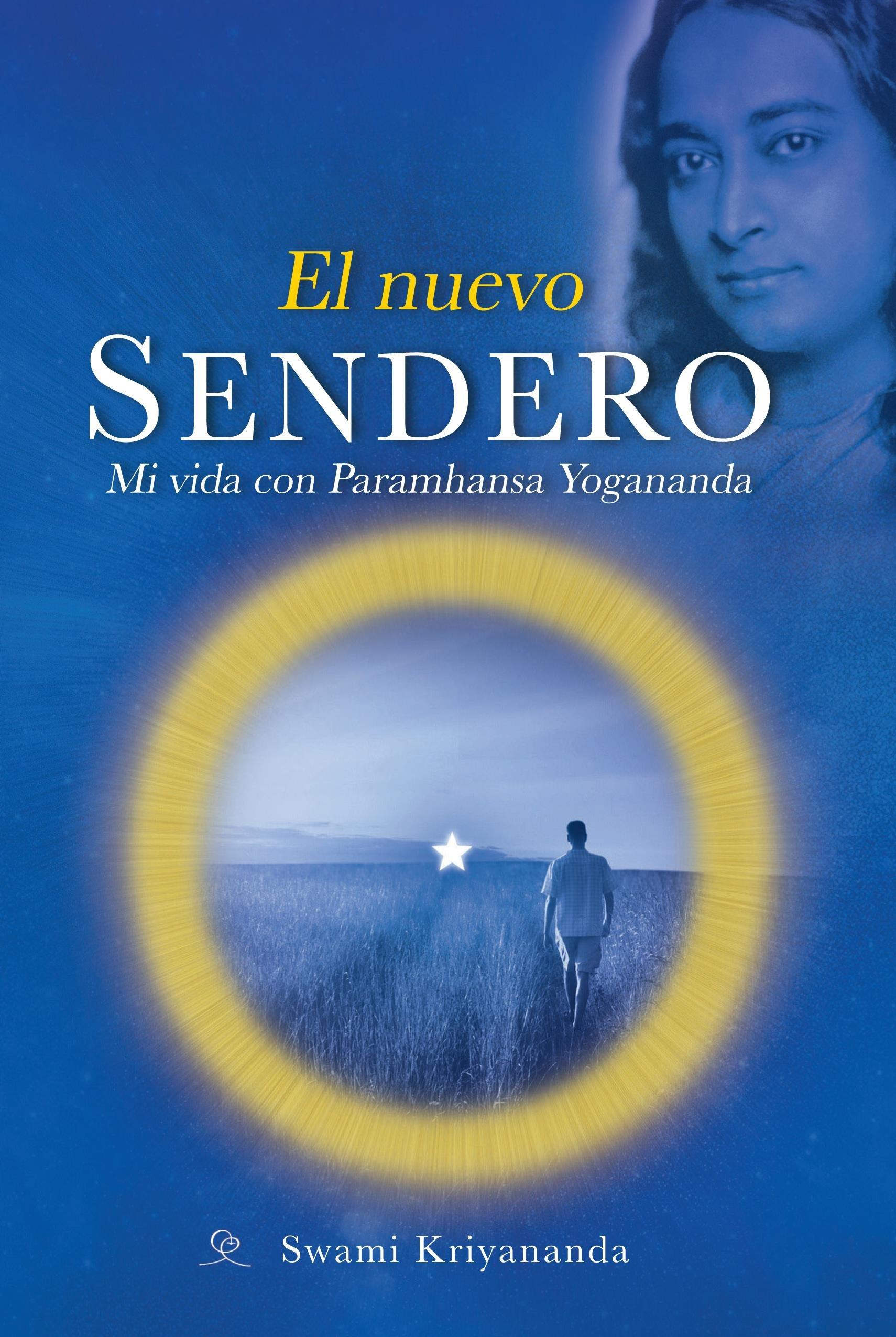 El Nuevo Sendero: Mi Vida con Paramhansa Yogananda (Spanish Edition): Swami Kriyananda: 9781565893207: Amazon.com: Books