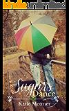 Sugar's Dance (The Sugar Series Book 1)