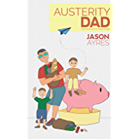 Austerity Dad (The Stay At Home Dad Diaries Book 2) (English Edition)