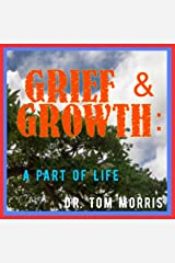 Grief & Growth: A Part of Life Audible Audiobook