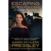 Escaping Scientology: An Insider's True Story: My Journey With the Cult of Celebrity Spirituality, Greed and Power
