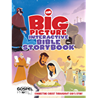 The Big Picture Interactive Bible Storybook: Connecting Christ Throughout God's Story (The Big Picture Interactive / The Gospel Project)