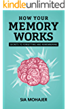 How Your Memory Works: Secrets to Forgetting and Remembering (English Edition)
