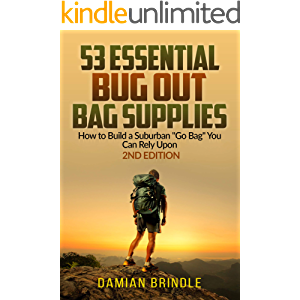 """53 Essential Bug Out Bag Supplies: How to Build a Suburban """"Go Bag"""" You Can Rely Upon"""