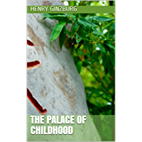 The Palace of Childhood (English Edition)