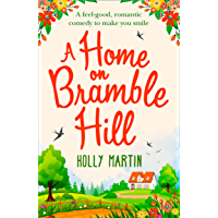 A Home On Bramble Hill: A feel good, laugh out loud romantic comedy to make you smile (English Edition)