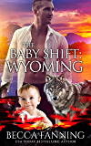 The Baby Shift: Wyoming: BBW Wolf Shifter Baby Romance (Shifter Babies Of America Book 43)