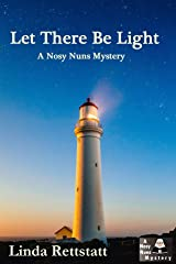 Let There Be Light: A Nosy Nuns Mystery (Nosy Nuns Mysteries Book 4) Kindle Edition