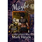 Maybe: a Victorian steampunk mystery (A Ballad of Maybes Book 1)