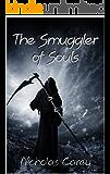 The Smuggler of Souls: - A Dark Fantasy Novel