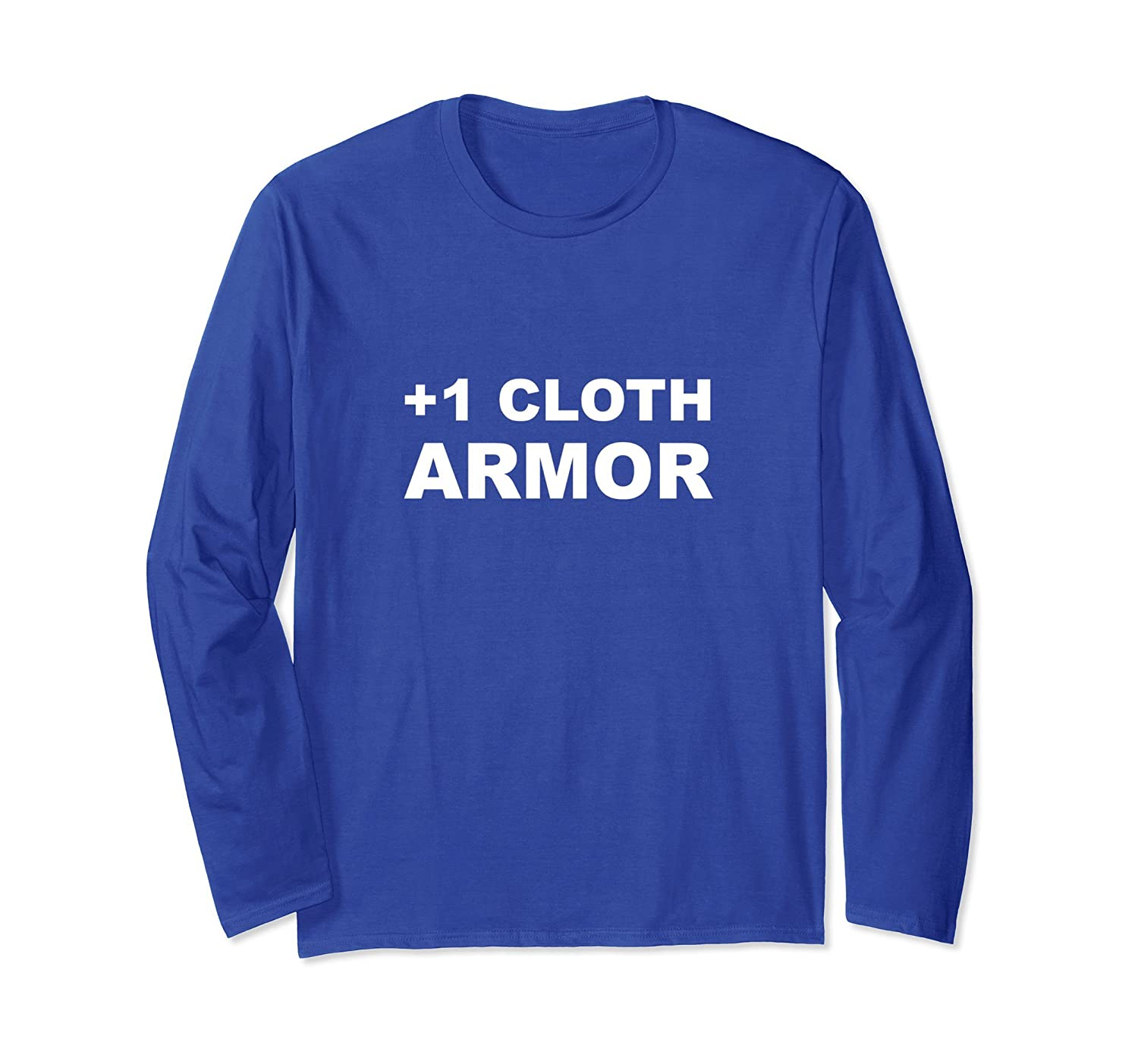 +1 Cloth Armor Role Playing Game Long Sleeve T-Shirt-ah my shirt one gift