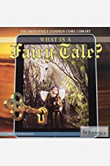 What Is a Fairy Tale? (The Britannica Common Core Library) Paperback