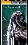 The Alpha Wolf: A Shifter Romance (Alpha Wolf Series Book 1)