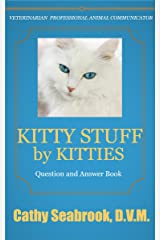 Kitty Stuff by Kitties (Animal Communication by Cathy Seabrook, D.V.M. Book 3) Kindle Edition