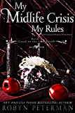 My Midlife Crisis, My Rules: A Paranormal Women's Fiction Novel : Good To The Last Death Book Four