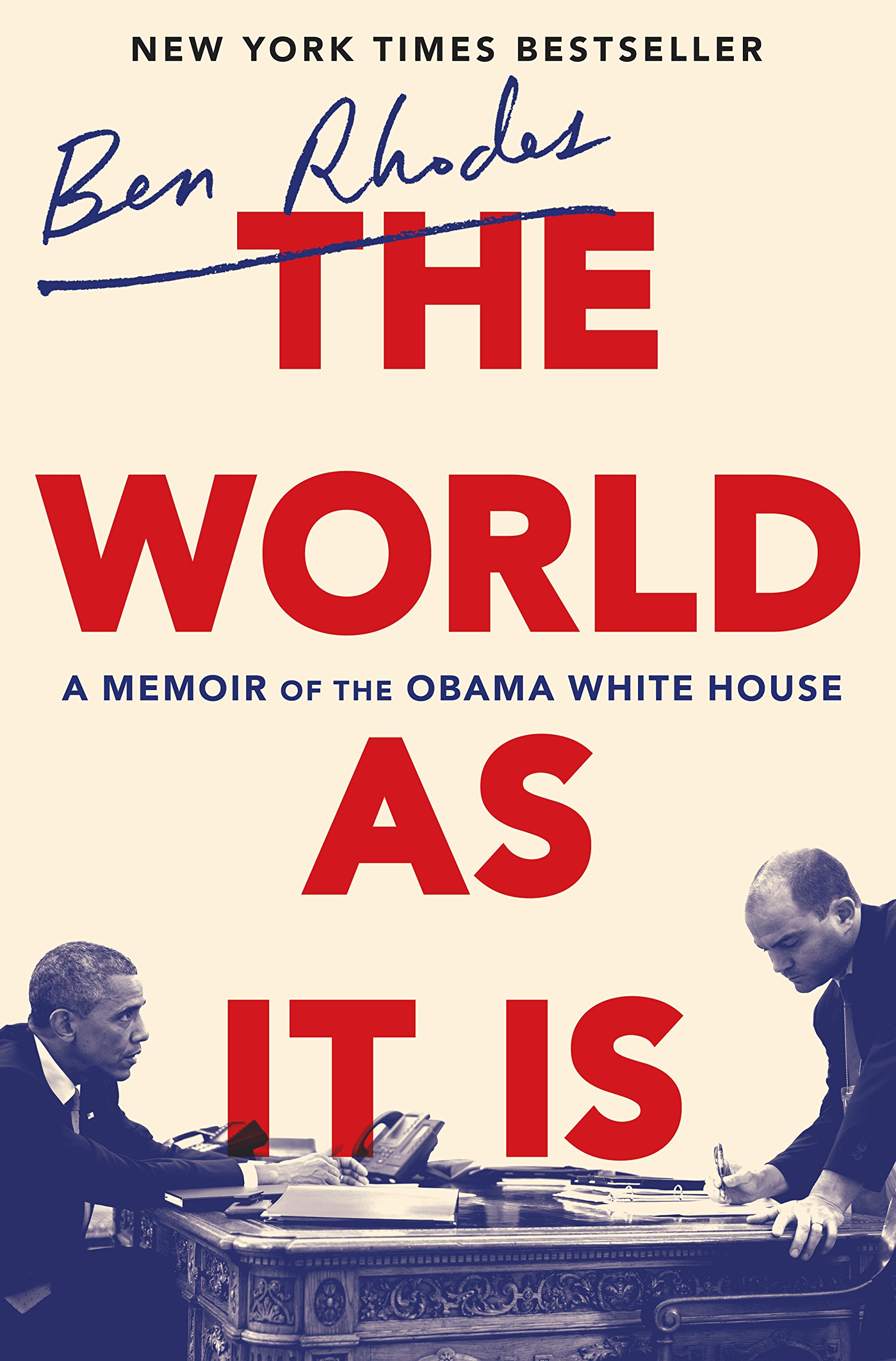The World as It Is: A Memoir of the Obama White House: Ben Rhodes