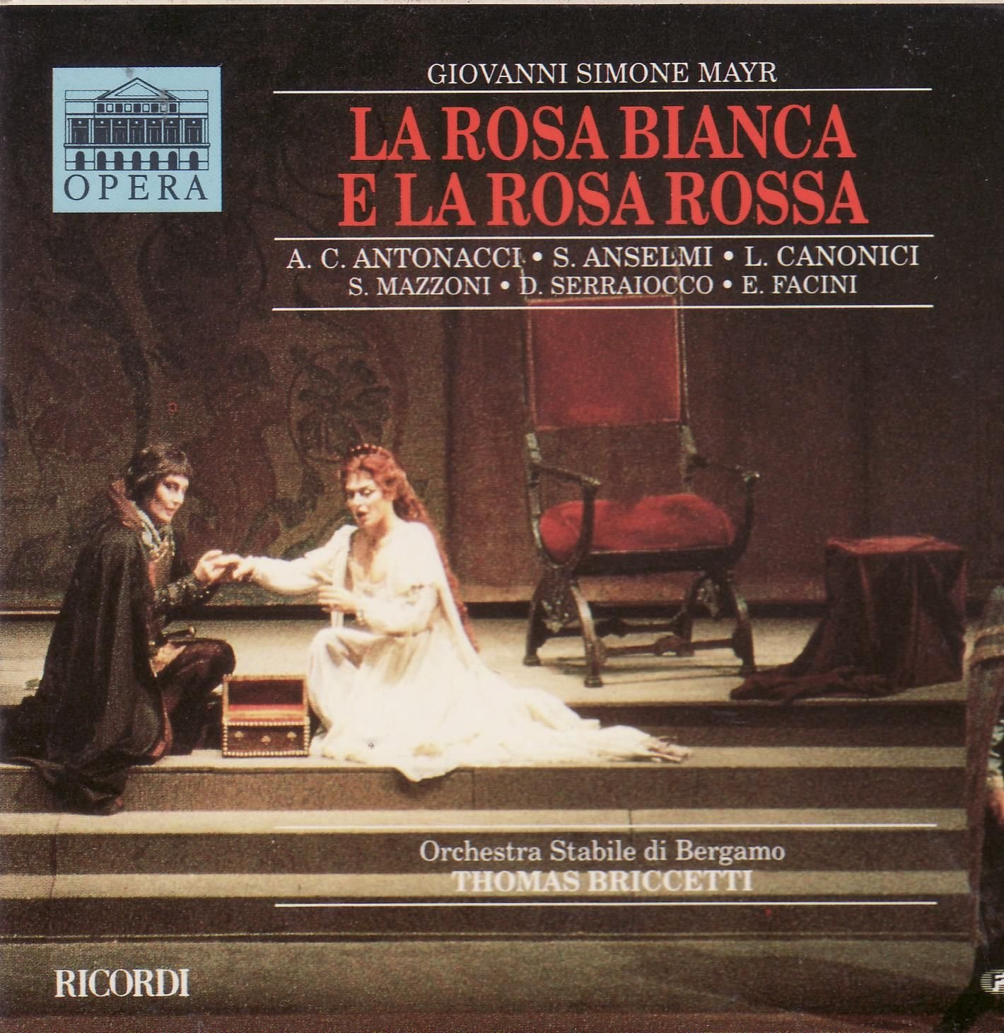 Mayr: La Rosa bianca e La Rosa rossa by
