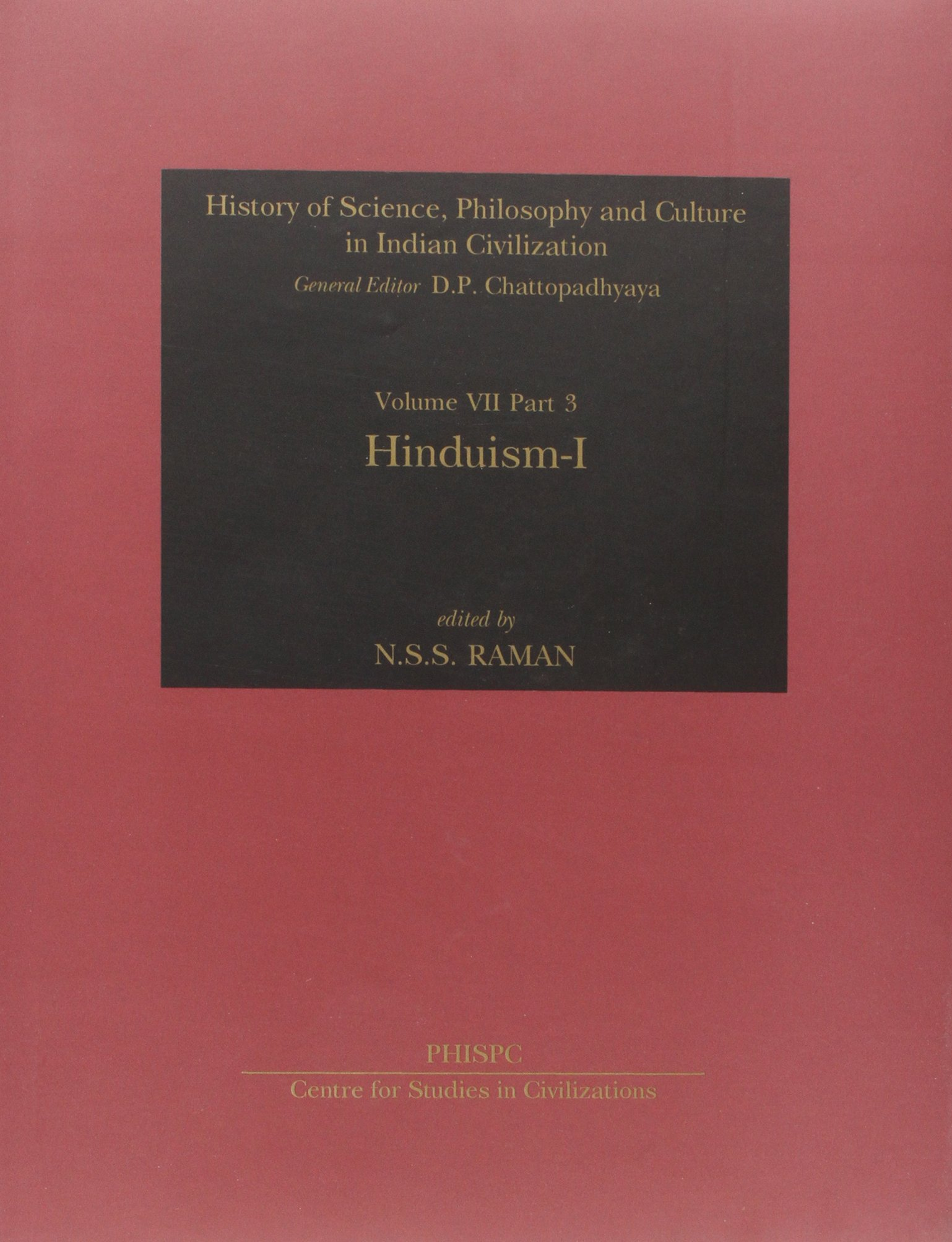 Read Online History of Science, Philosophy and Culture In Indian Civilization: Vol VII Part 3 Hinduism ebook
