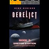 Derelict, Book 3, Sarton Station (A Litrpg Dungeon Core Adventure)