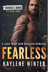 FEARLESS: A Less Than Zero Rockstar Romance: Book 3 Connor & Ronni Kindle Edition