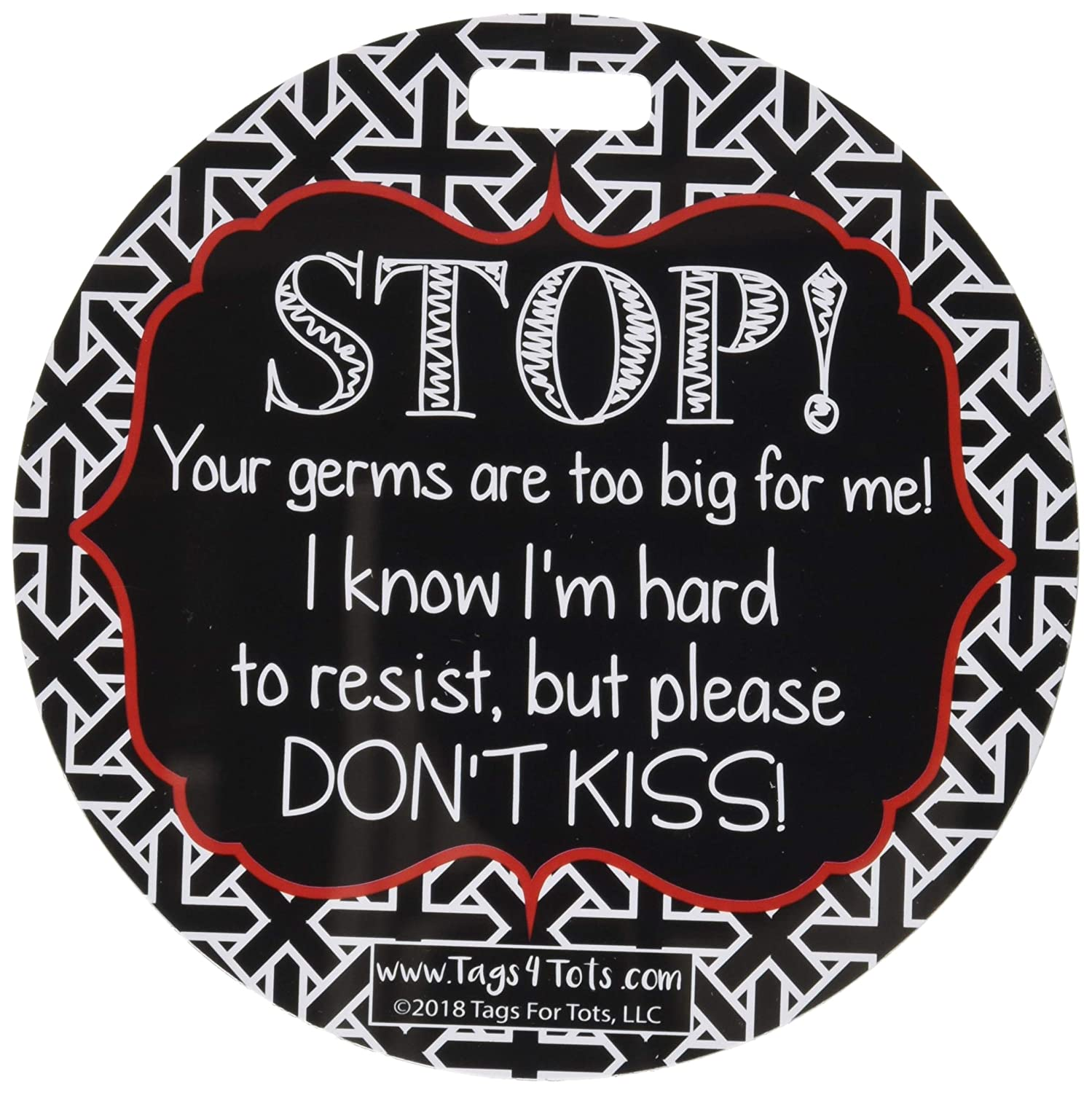 No Kissing Tag - Stop, Your Germs Are Too Big For Me, I Know I'm Hard To Resist But Please Don't Kiss (Baby Car Seat Tag, Baby Shower, Stroller Tag)