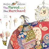 The Parrot and the Merchant (A Tale by Rumi)