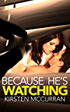 Because He's Watching (A Husband's Obsession)