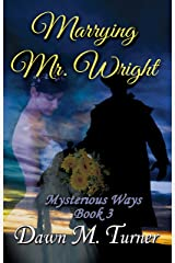 Marrying Mr. Wright (Mysterious Ways Book 3) Kindle Edition