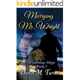 Marrying Mr. Wright (Mysterious Ways Book 3)