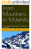 From Mountains to Molehills: Overcoming and Celebrating Your Differences in Marriage (The LOVING Way Series Book 2)