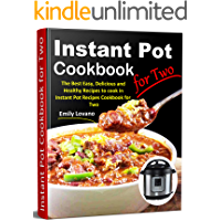 Instant Pot Cookbook for Two: The Best Easy, Delicious and Healthy Recipes to cook in Instant Pot Recipes Cookbook for Two. (English Edition)