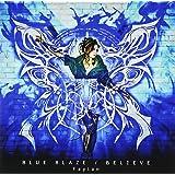 BLUE BLAZE/BELIEVE