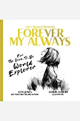 Forever My Always: For The Soon To Be World Explorer (Life's Biggest Moments) Kindle Edition