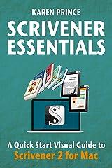 SCRIVENER ESSENTIALS: Scrivener 2 for Mac (Scrivener Quick Start Visual Guides) Kindle Edition