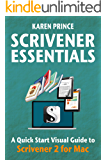 SCRIVENER ESSENTIALS: Scrivener 2 for Mac (Scrivener Quick Start Visual Guides)