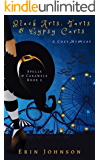 Black Arts, Tarts & Gypsy Carts: A Cozy Witch Mystery (Spells & Caramels Book 2)