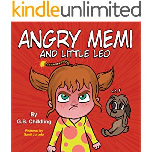"Angry Memi and little Leo: A Children's Book about Managing Emotions of Anger (Kids Book series ""Memi life Skills"" Story…"