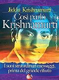 Cosi parlò Krishnamurti (I classici della spiritualità)