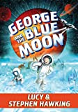 George and the Blue Moon (George's Secret Key)