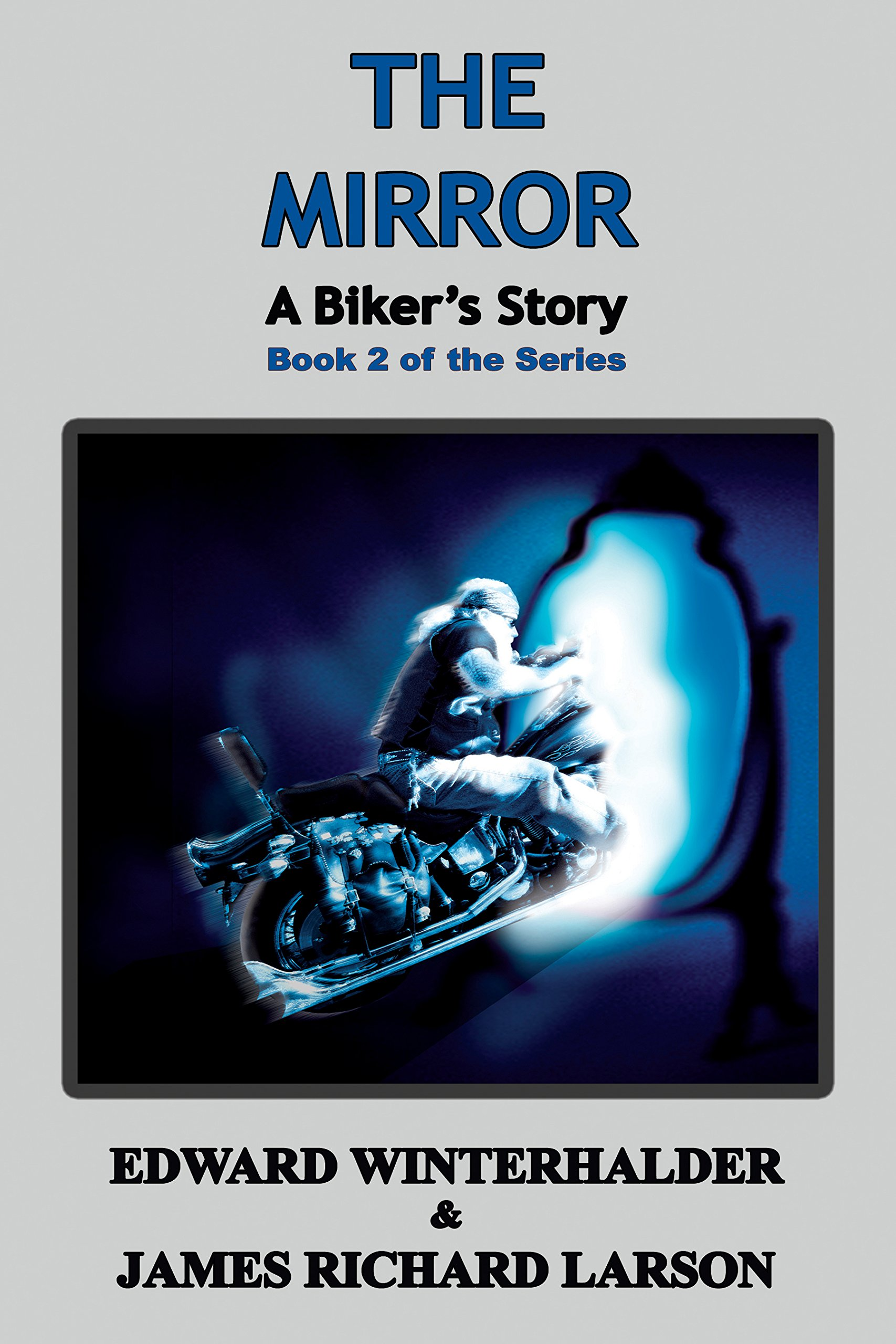The Mirror: A Biker's Story (Book 2 in the Series) ebook
