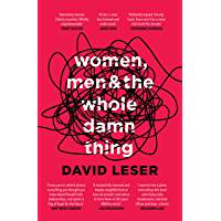 Women, Men and the Whole Damn Thing