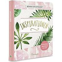 Inspirationen - 100 Wege zur Achtsamkeit: Meditationen, Anleitungen und mehr