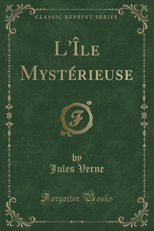 L'Île Mystérieuse (Classic Reprint) (French Edition) Text fb2 book