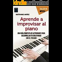 Aprende a improvisar al piano: Una guía completa