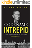 Codename Intrepid: The Spymaster Who Changed World War II (Espionage)