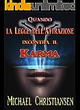 Quando la Legge dell'Attrazione incontra il Karma